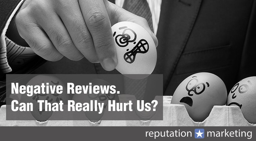 We Only Have a Few Negative Reviews. Can That Really Hurt Us?