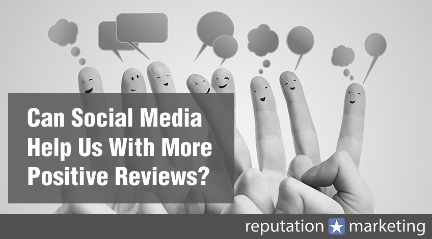 Can Social Media Help Us With More Positive Customer Reviews?