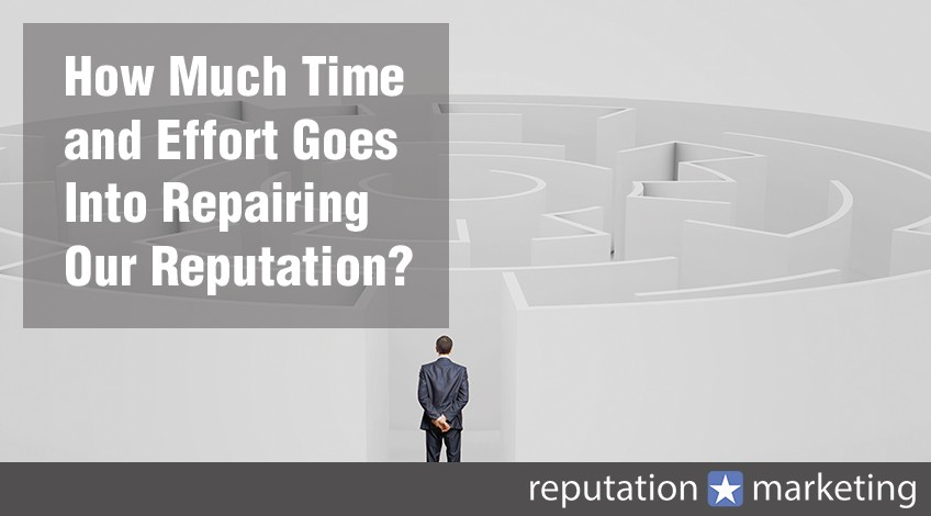 How Much Time and Effort Goes Into Repairing Our Reputation?