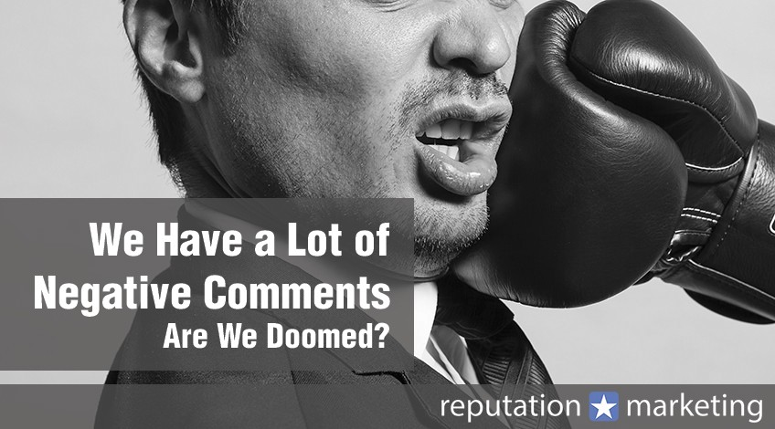 We Have a Lot of Negative Comments – Are We Doomed?